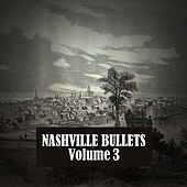 Nashville Bullets, Vol. 3 von Various Artists