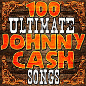 100 Ultimate Johnny Cash Songs by Johnny Cash