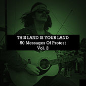 This Land Is Your Land: 50 Messages of Protest, Vol. 2 by Various Artists