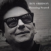 Running Scared von Roy Orbison