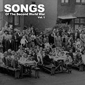 Songs of the Second World War, Vol. 1 von Various Artists