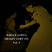 Whole Lotta Shakin' Goin' on, Vol. 3 by Various Artists