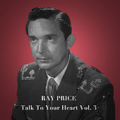 Talk to Your Heart, Vol. 3 de Ray Price