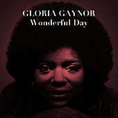 Wonderful Day by Gloria Gaynor