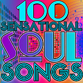 100 Sensational Soul Songs by Various Artists