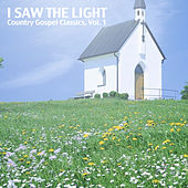 I Saw the Light: Country Gospel Classics, Vol. 1 de Various Artists