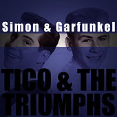 Tico & The Triumphs de Simon & Garfunkel