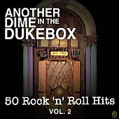 Another Dime in the Dukebox, 50 Rock 'N' Roll Hits Vol. 2 de Various Artists