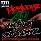 Playboyz: 20 Motor Anthemz by Union Of Sound