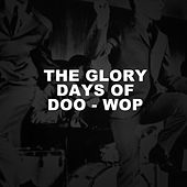 The Glory Days of Doo-Wop de Various Artists