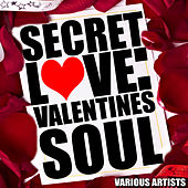 Secret Love: Valentines Soul by Various Artists