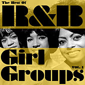 The Best of R&B Girl Groups, Vol. 1 de Various Artists