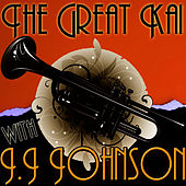 The Great Kai With J.J. by J.J. Johnson
