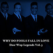 Why Do Fools Fall in Love: Doo-Wop Legends, Vol. 3 de Various Artists