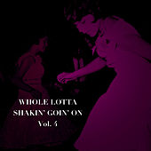 Whole Lotta Shakin' Goin' on, Vol. 4 de Various Artists