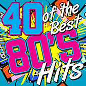 40 of the Best 80's Hits von Various Artists