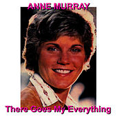 There Goes My Everything von Anne Murray