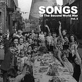 Songs of the Second World War, Vol. 2 von Various Artists