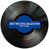 Just the Hits Collection, Vol. 5: Jazz de Various Artists