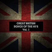 Great British Songs of the 60's, Vol. 1 by Various Artists