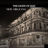 The Dawn of Jazz: New Orleans by Various Artists