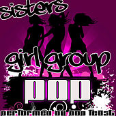 Sisters: Girl Group Pop by Pop Feast