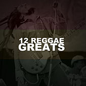 12 Reggae Greats by Various Artists
