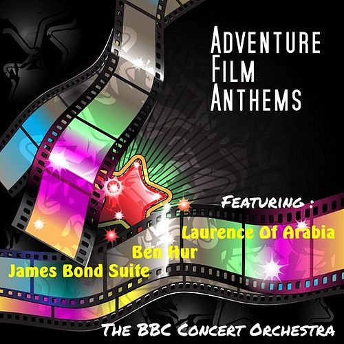 Adventure Film Anthems by BBC Concert Orchestra