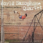 Breath Of Life von World Saxophone Quartet