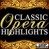 Classic Opera Highlights by Various Artists