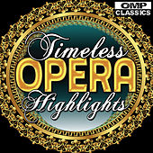 Timeless Opera Highlights by Various Artists