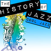 The History of Jazz: Cool Jazz von Various Artists