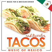 Music for a Mexican Dinner. Tacos and Burritos. Music of Mexico by Mariachi Guadalajara