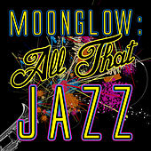 Moonglow: All That Jazz by Various Artists