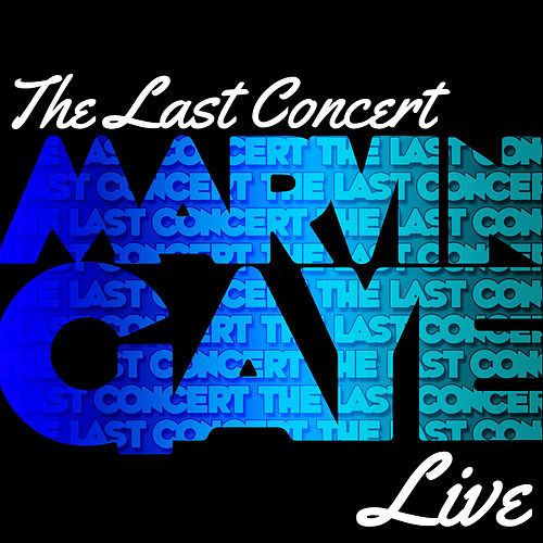 The Last Concert (Live) by Marvin Gaye