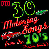 30 Motoring Songs from the 70's by Various Artists