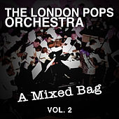 A Mixed Bag, Vol. 2 by The London Pops Orchestra