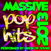 Massive Pop Hits: 2013 by Union Of Sound