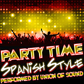 Party Time Spanish Style by Union Of Sound