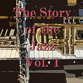 The Story of the Jazz, Vol. 1 de Various Artists
