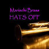 Hats Off de Mariachi Brass