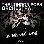 A Mixed Bag, Vol.1 by The London Pops Orchestra