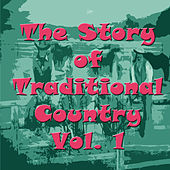 The Story of Traditional Country, Vol. 1 von Various Artists