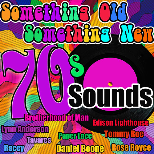 Something Old Something New: 70's Sounds by Various Artists