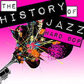 The History of Jazz: Hard Bop by Various Artists