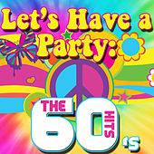 Lets Have a Party: The 60's Hits de Various Artists