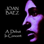A Debut in Concert by Joan Baez