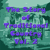 The Story of Traditional Country, Vol. 2 von Various Artists