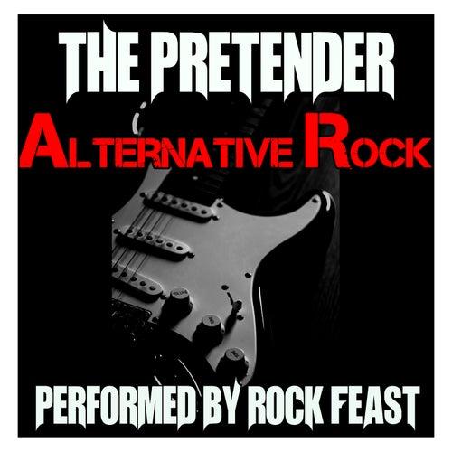 The Pretender: Alternative Rock by Rock Feast