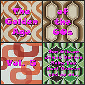 The Golden Age of the 60s, Vol. 5 von Various Artists